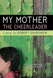MY MOTHER THE CHEERLEADER by Robert Sharenow