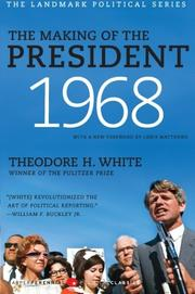 THE MAKING OF THE PRESIDENT--1968 by Theodore H White