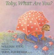 TOBY, WHAT ARE YOU? by William Steig