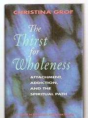 THE THIRST FOR WHOLENESS by Christina Grof