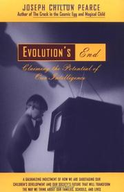 EVOLUTION'S END: Claiming the Potential of Our Intelligence by Joseph Chilton Pearce