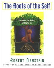 THE ROOTS OF THE SELF by Robert Ornstein