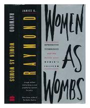 WOMEN AS WOMBS by Janice G. Raymond