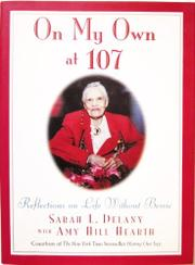 ON MY OWN AT 107 by Sarah L. Delany