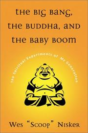 "THE BIG BANG, THE BUDDHA, AND THE BABY BOOM by Wes ""Scoop"" Nisker"