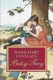 BETSY TACY by Maud Hart Lovelace
