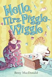 HELLO, MRS. PIGGLE-WIGGLE by Hilary Knight