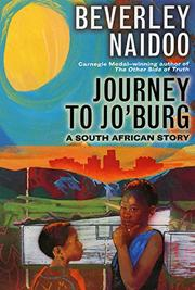 JOURNEY TO JO'BURG: A South African Story by Beverly Naidoo