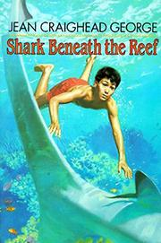 SHARK BENEATH THE REEF by Jean Craighead George