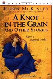 Book Cover for A KNOT IN THE GRAIN AND OTHER STORIES
