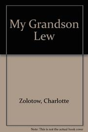 MY GRANDSON LEW by Charlotte Zolotow