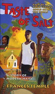 TASTE OF SALT: A Story of Modern Haiti by Frances Temple