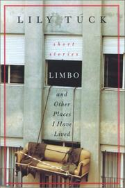 LIMBO, AND OTHER PLACES I HAVE LIVED by Lily Tuck