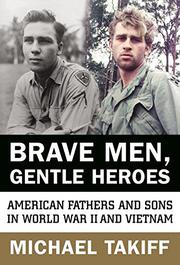 BRAVE MEN, GENTLE HEROES by Michael Takiff