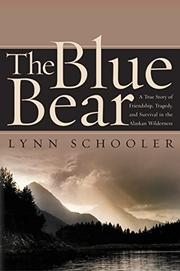 THE BLUE BEAR by Lynn Schooler