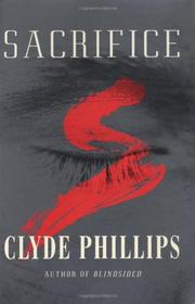 SACRIFICE by Clyde Phillips
