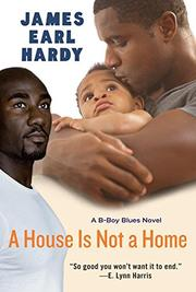 A HOUSE IS NOT A HOME by James Earl Hardy