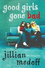GOOD GIRLS GONE BAD by Jillian Medoff