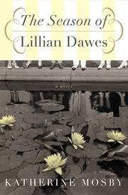 THE SEASON OF LILLIAN DAWES by Katherine Mosby