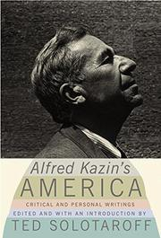ALFRED KAZIN'S AMERICA by Alfred Kazin