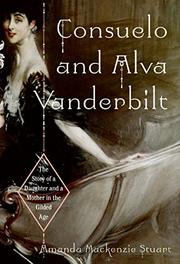 CONSUELO AND ALVA VANDERBILT by Amanda Mackenzie Stuart