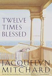 TWELVE TIMES BLESSED by Jacquelyn Mitchard