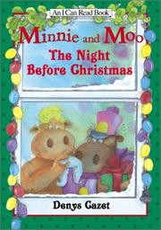 MINNIE AND MOO: THE NIGHT BEFORE CHRISTMAS by Denys Cazet