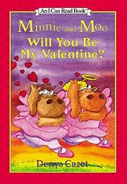 MINNIE AND MOO: WILL YOU BE MY VALENTINE? by Denys Cazet