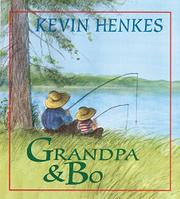 GRANDPA AND BO by Kevin Henkes