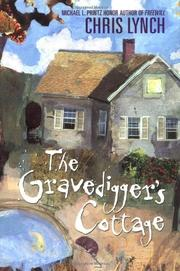 THE GRAVEDIGGER'S COTTAGE by Chris Lynch