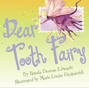 DEAR TOOTH FAIRY by Pamela Duncan Edwards