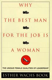 WHY THE BEST MAN FOR THE JOB IS A WOMAN by Esther Wachs Book
