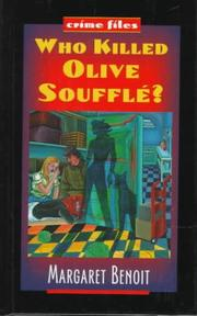 WHO KILLED OLIVE SOUFFLê? by Margaret Benoit