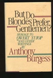 BUT DO BLONDES PREFER GENTLEMEN? by Anthony Burgess