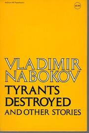 TYRANTS DESTROYED AND OTHER STORIES by Vladimir Nabokov