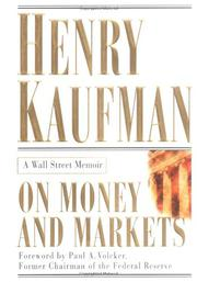 ON MONEY AND MARKETS by Henry Kaufman