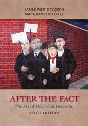 AFTER THE FACT: The Art of Historical Detection by James West & Mark Hamilton Lytle Davidson