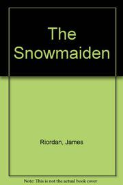 THE SNOWMAIDEN by James Riordan