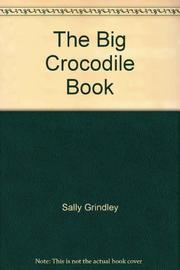 THE BIG CROCODILE BOOK by Sally Grindley