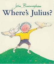 WHERE'S JULIUS? by John Burningham