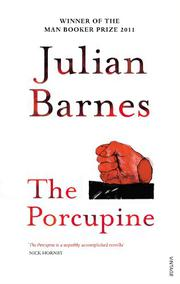THE PORCUPINE by Julian Barnes