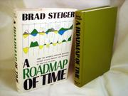 A ROADMAP OF TIME by Brad Steiger