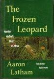 THE FROZEN LEOPARD by Aaron Latham