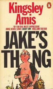 JAKE'S THING by Kingsley Amis
