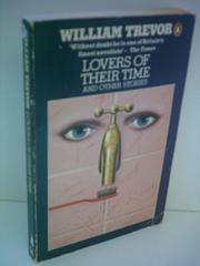 LOVERS OF THEIR TIME AND OTHER STORIES by William Trevor
