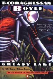 GREASY LAKE And Other Stories by T. Coraghessan Boyle