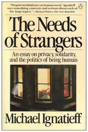 THE NEEDS OF STRANGERS by Michael Ignatieff