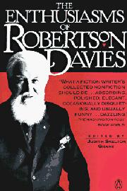 THE ENTHUSIASMS OF ROBERTSON DAVIES by Robertson Davies