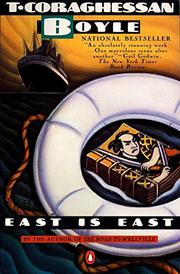 EAST IS EAST by T. Coraghessan Boyle