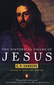 THE HISTORICAL FIGURE OF JESUS by E.P. Sanders